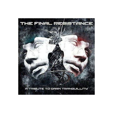 "THE FINAL RESISTANCE- ""A TRIBUTE TO DARK TRANQUILLITY"""