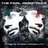 """THE FINAL RESISTANCE- """"A TRIBUTE TO DARK TRANQUILLITY"""""""