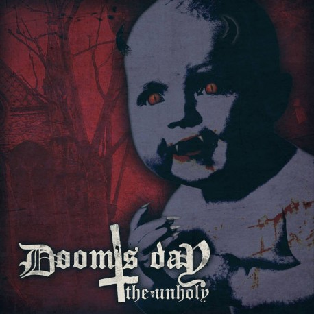 "DOOM'S DAY- ""THE UNHOLY"""