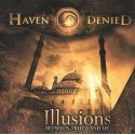 """HAVEN DENIED- """"ILLUSIONS (BETWEEN TRUTH AND LIE)"""""""