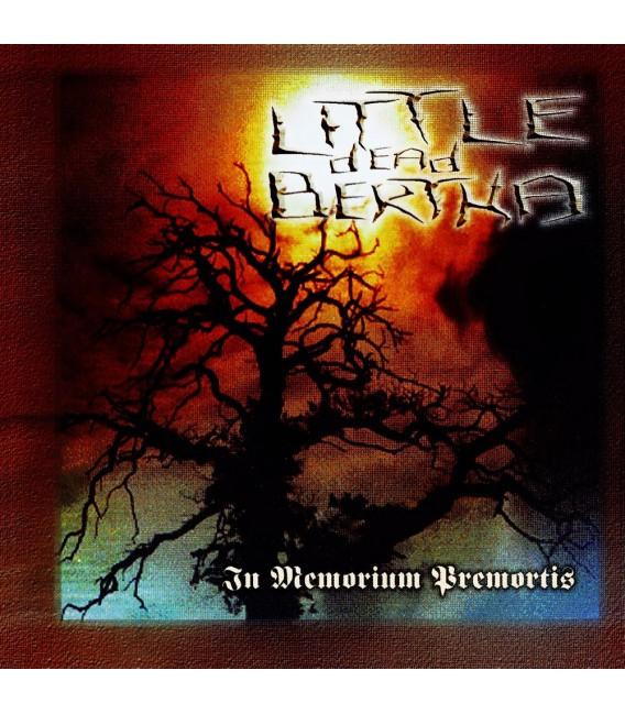 "LITTLE DEAD BERTHA- ""IN MEMORIUM PREMORTIS"""