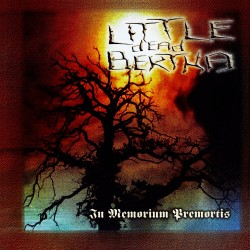"LITTLE DEAD BERTHA- ""IN MEMORIUM PREMORTIS"""
