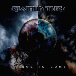 "SLAMMIN' THRU- ""THINGS TO COME"""