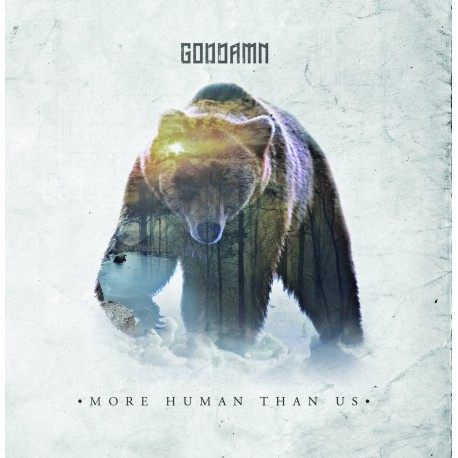 Goddamn - More human than us