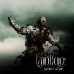 Landforge - Servitude to earth