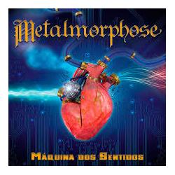 Metalmorphose - Máquina dos sentidos