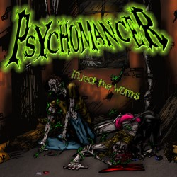 Psychomancer - Inject the worms