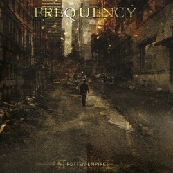 "FREQUENCY- ""ROTTEN EMPIRE"""