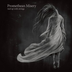 Promethean Misery - Tied up with strings