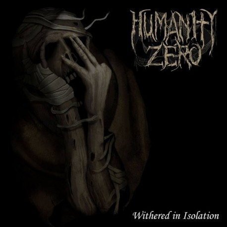 Humanity Zero - Withered in desolation