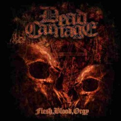 Dead Carnage - Flesh, blood, orgy