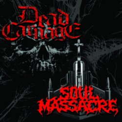 Dead Carnage / Soul Massacre - Split CD