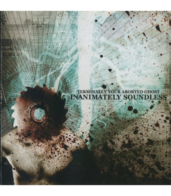 Terminally Your Aborted Ghost - Inanimately soundless