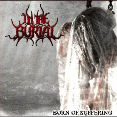 IN THE BURIAL- BORN OF SUFFERING