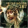 """CORPORATION 187- """"PERFECTION IN PAIN"""""""